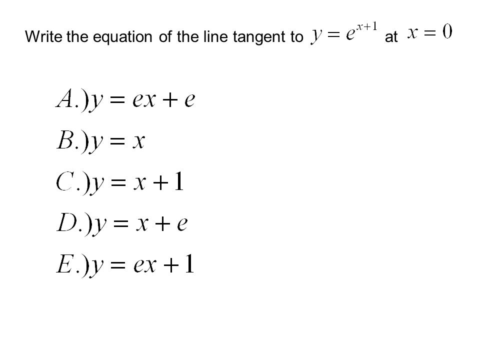 Write the equation of the line tangent toat