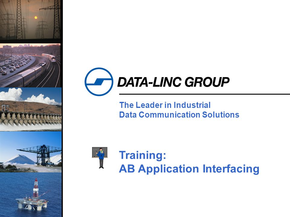 1 The Leader in Industrial Data Communication Solutions Training: AB Application Interfacing