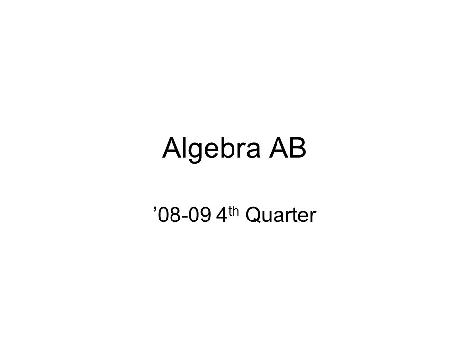 Algebra AB th Quarter