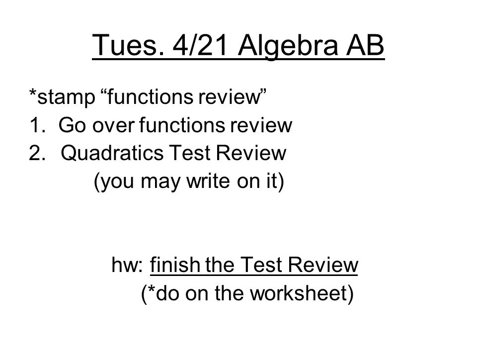 Tues. 4/21 Algebra AB *stamp functions review 1.