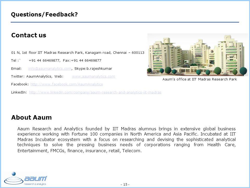 - 15 - Questions/Feedback.