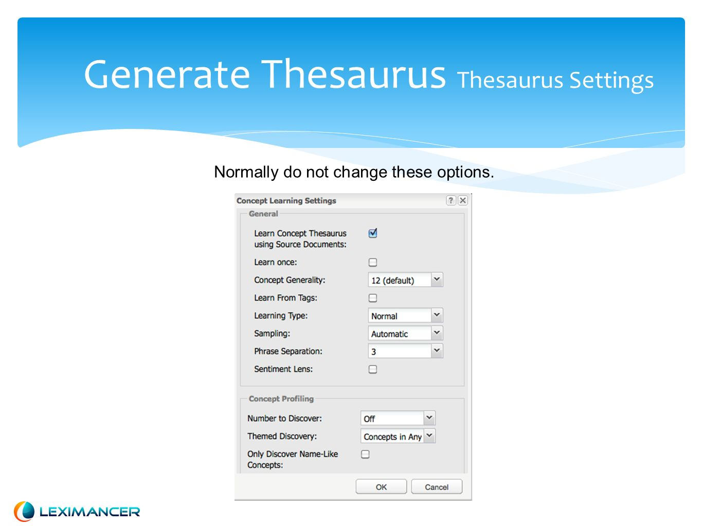 Generate Thesaurus Thesaurus Settings Normally do not change these options.