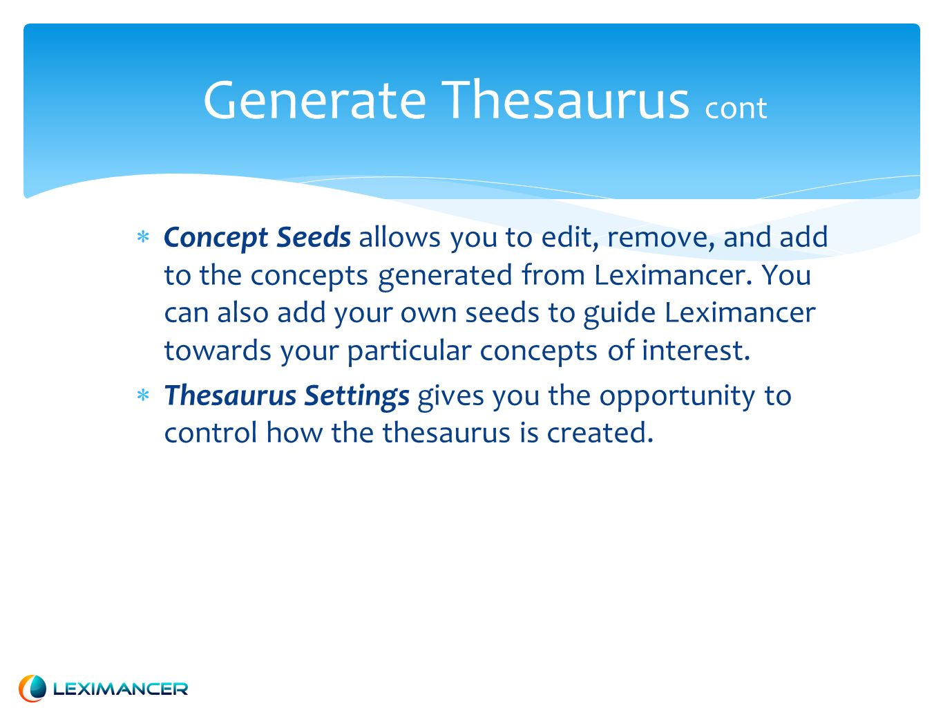Generate Thesaurus: Concept Seeds Auto Concepts: Concepts found by Leximancer.