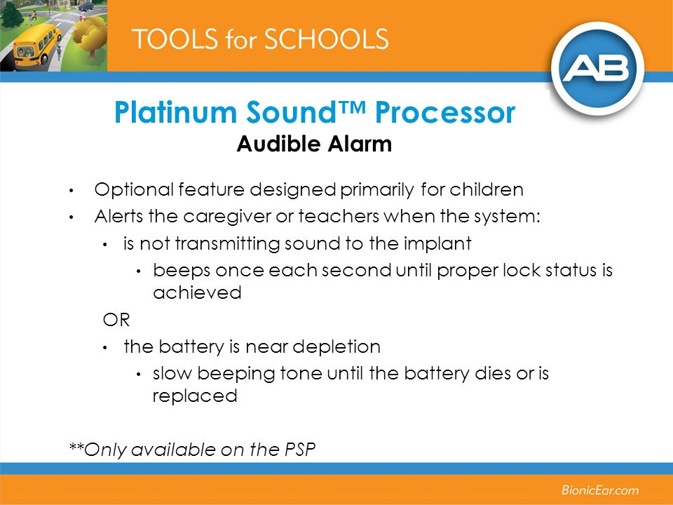 Optional feature designed primarily for children Alerts the caregiver or teachers when the system: is not transmitting sound to the implant beeps once