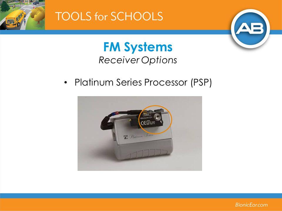 Platinum Series Processor (PSP) FM Systems Receiver Options
