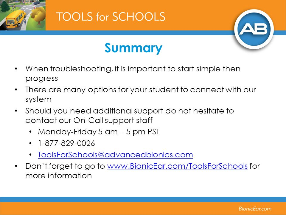 Summary When troubleshooting, it is important to start simple then progress There are many options for your student to connect with our system Should