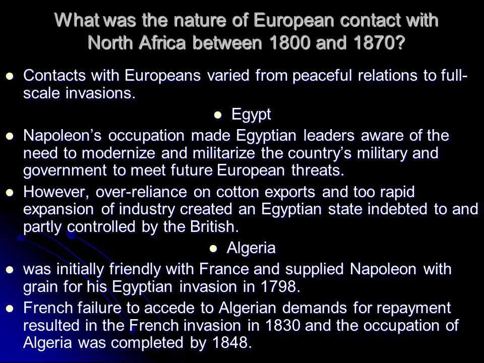 What was the nature of European contact with North Africa between 1800 and 1870? Contacts with Europeans varied from peaceful relations to full- scale