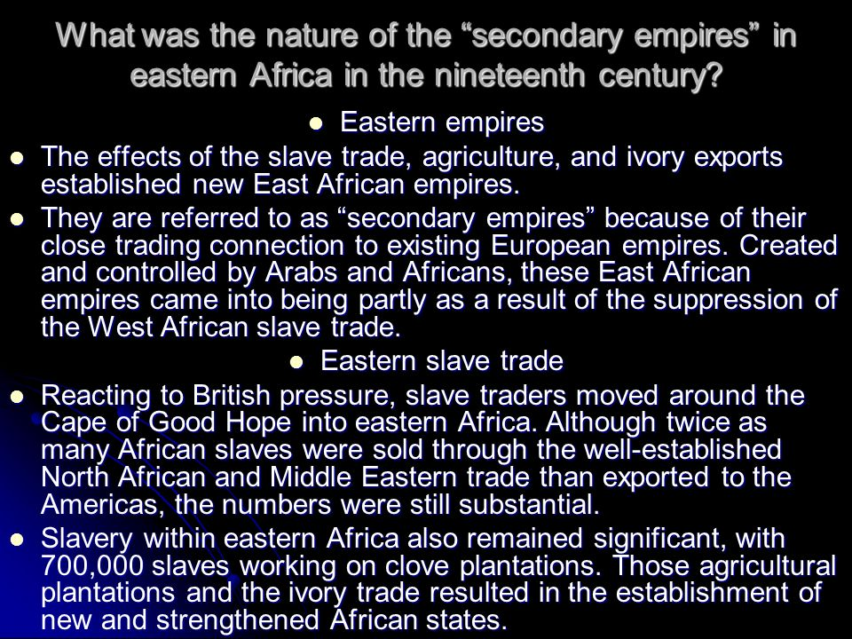 What was the nature of the secondary empires in eastern Africa in the nineteenth century? Eastern empires Eastern empires The effects of the slave tra