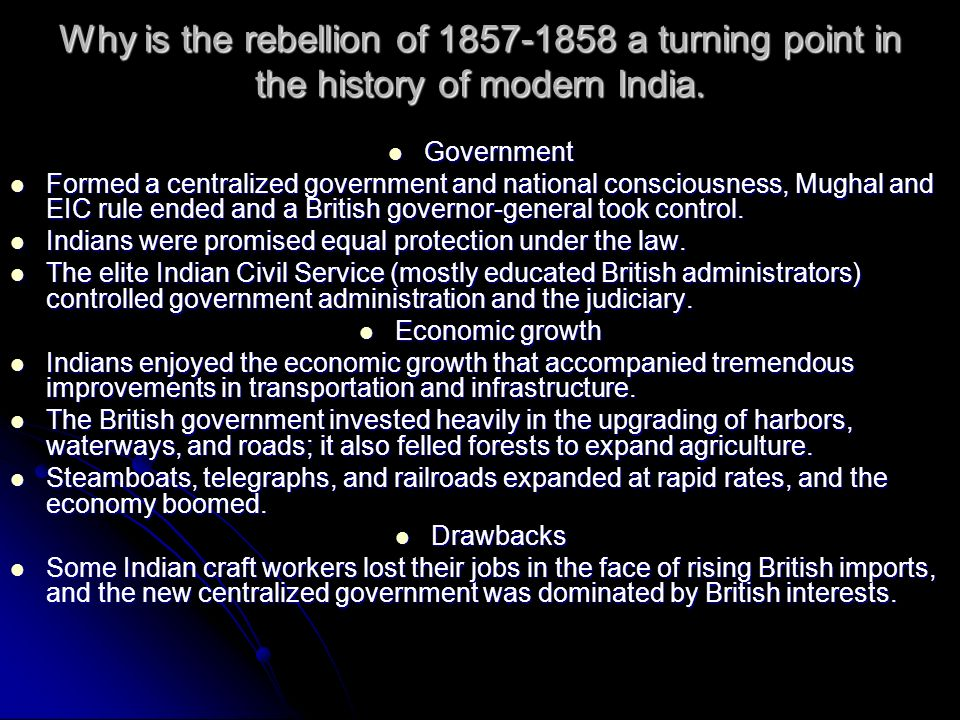 Why is the rebellion of 1857-1858 a turning point in the history of modern India. Government Government Formed a centralized government and national c