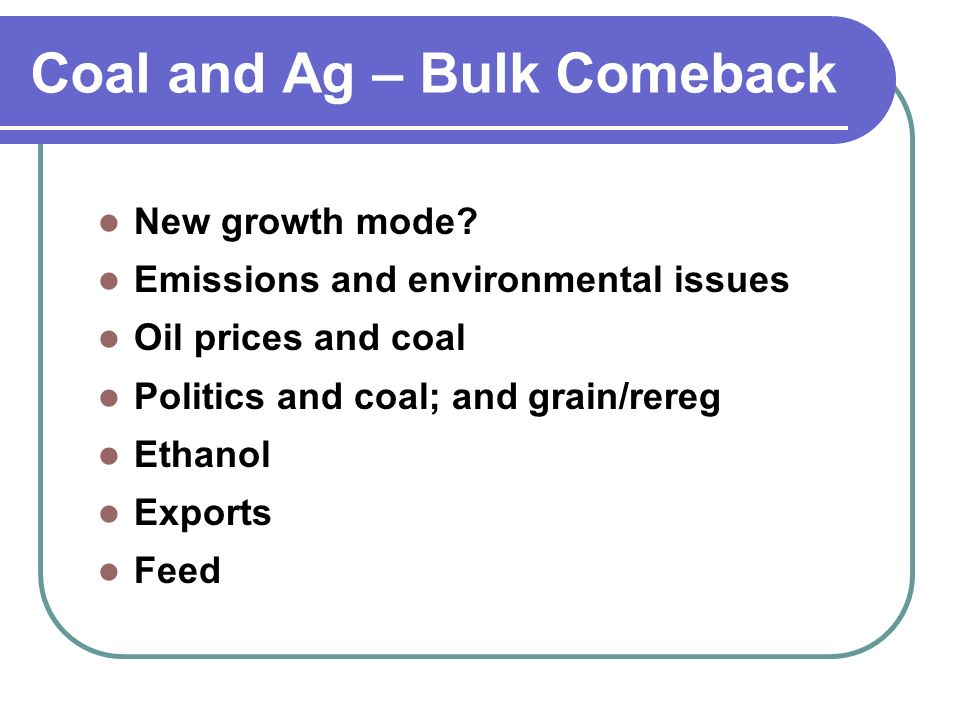 Coal and Ag – Bulk Comeback New growth mode.