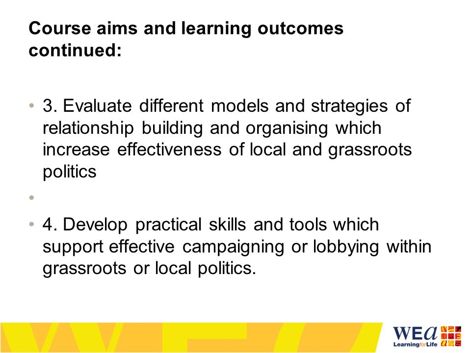 Course aims and learning outcomes continued: 3.