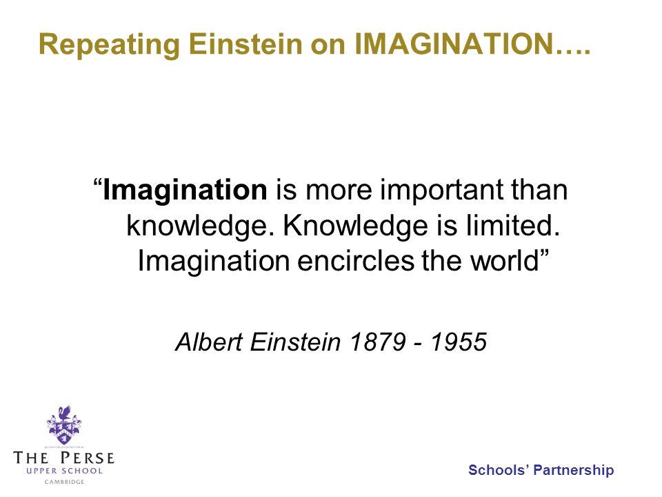 Schools Partnership Repeating Einstein on IMAGINATION….