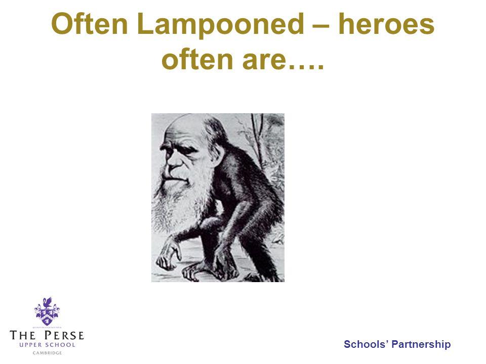 Schools Partnership Often Lampooned – heroes often are….