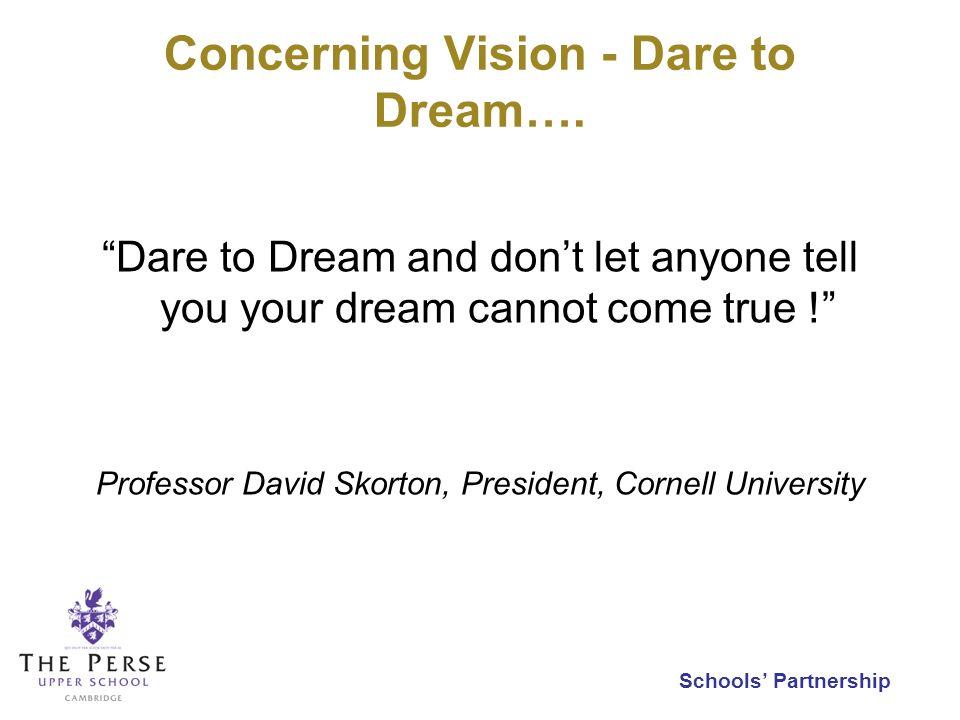Schools Partnership Concerning Vision - Dare to Dream….