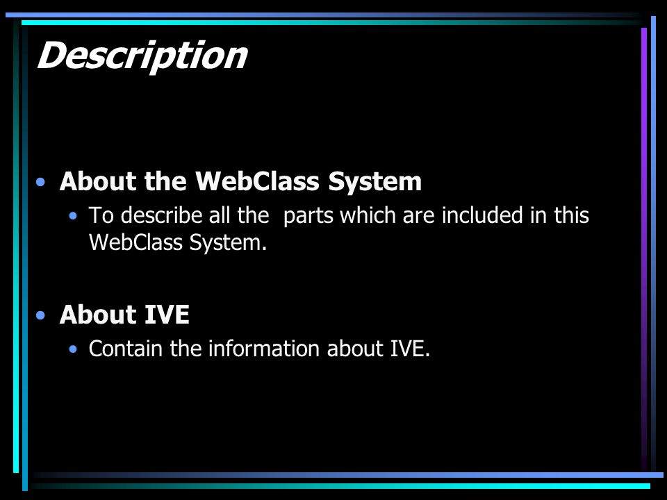 Description About the WebClass System To describe all the parts which are included in this WebClass System.