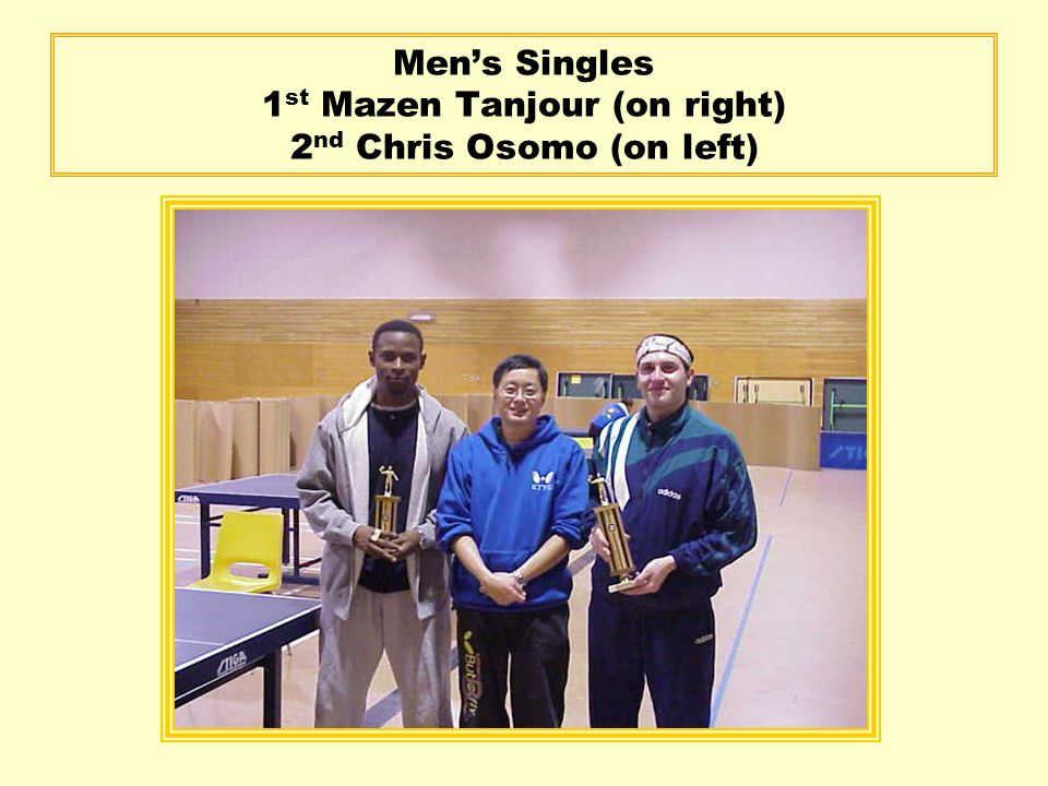 Mens Singles 1 st Mazen Tanjour (on right) 2 nd Chris Osomo (on left)