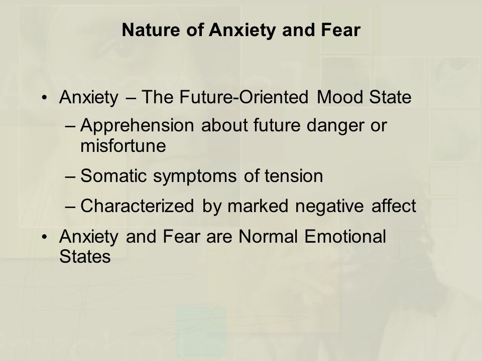 From Normal to Disordered Anxiety and Fear Characteristics of Anxiety Disorders –Pervasive and persistent symptoms of anxiety and fear –Involve excessive avoidance and escape –Cause clinically significant distress and impairment