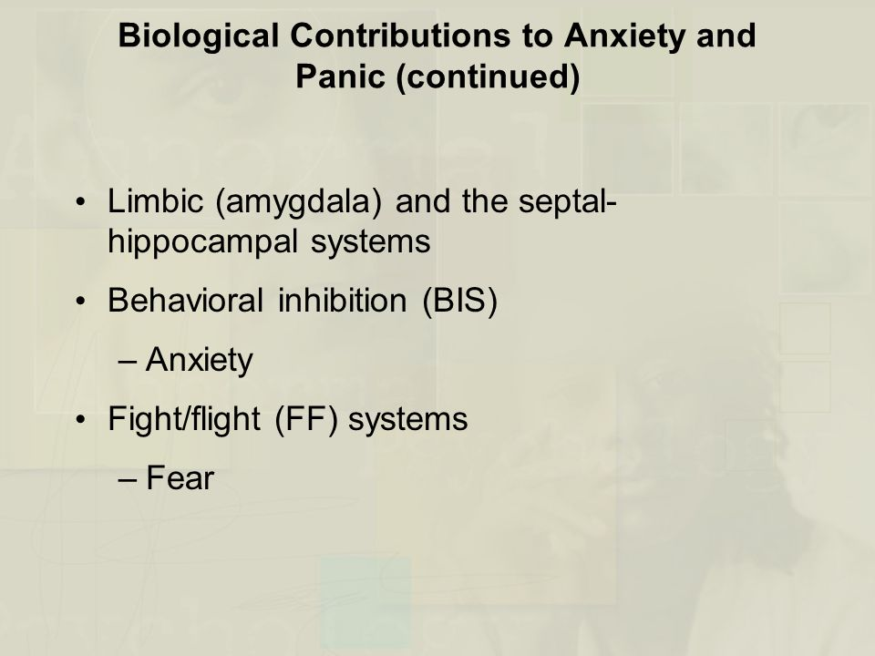 Psychological Contributions to Anxiety and Fear Began with Freud –Anxiety is a psychic reaction to fear –Anxiety involves reactivation of an infantile fear situation