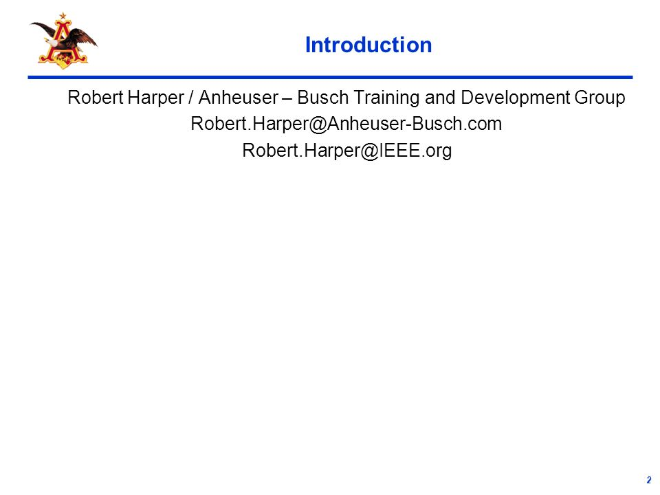 2 Introduction Robert Harper / Anheuser – Busch Training and Development Group