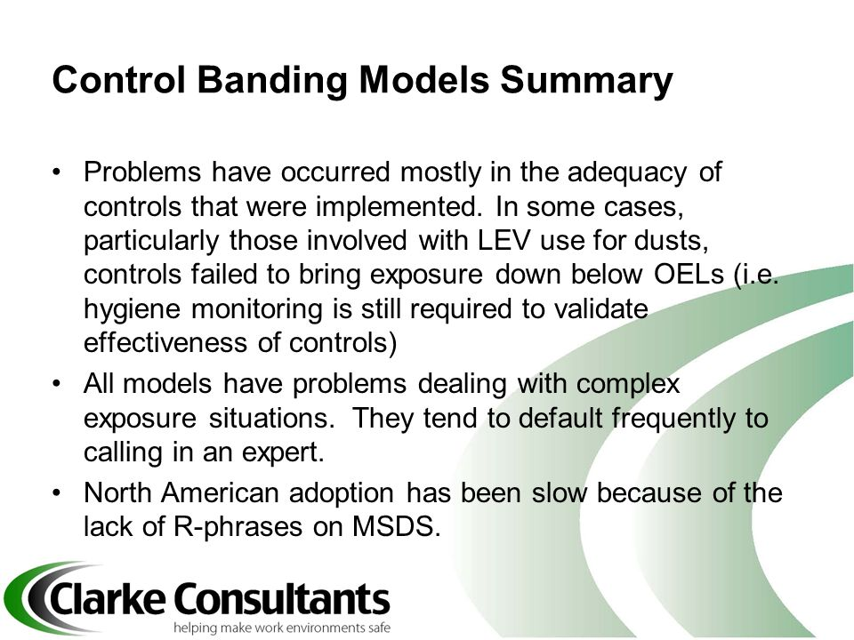 Control Banding Models Summary Problems have occurred mostly in the adequacy of controls that were implemented. In some cases, particularly those invo