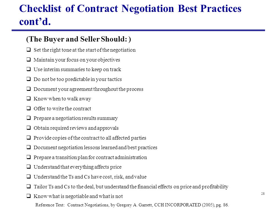 28 Checklist of Contract Negotiation Best Practices contd. (The Buyer and Seller Should: ) Set the right tone at the start of the negotiation Maintain