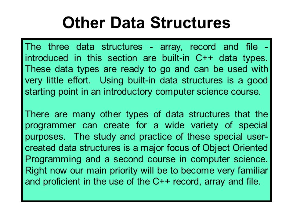 The File Data Structure The array and record may be lovely to store a complex set of data in the memory of a computer, but this data often needs to be