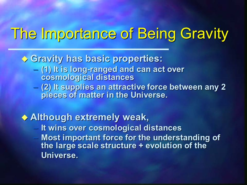 The Truth About Gravity u Gravity is a phenomenon and results in a force which can accelerate objects with mass. u g = acceleration due to the force o