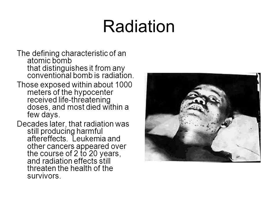 Radiation The defining characteristic of an atomic bomb that distinguishes it from any conventional bomb is radiation. Those exposed within about 1000