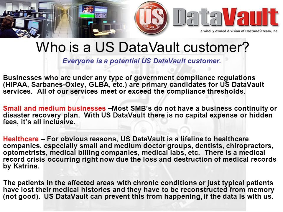 Everyone is a potential US DataVault customer.