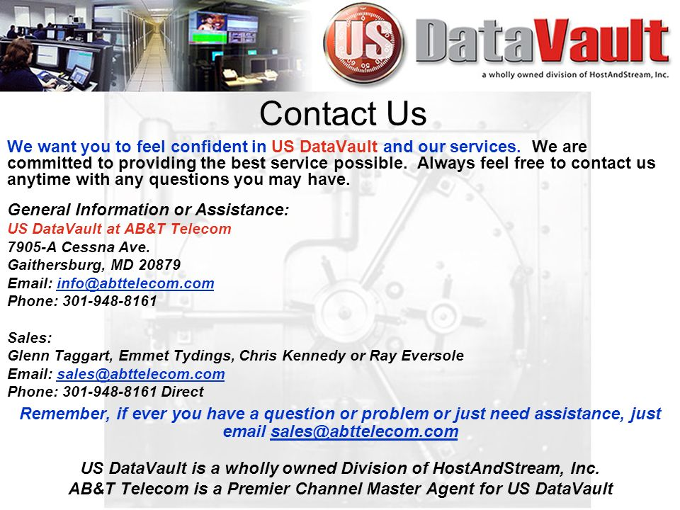 We want you to feel confident in US DataVault and our services.