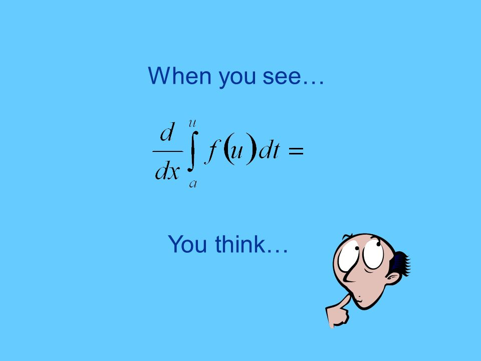 You think… When you see…