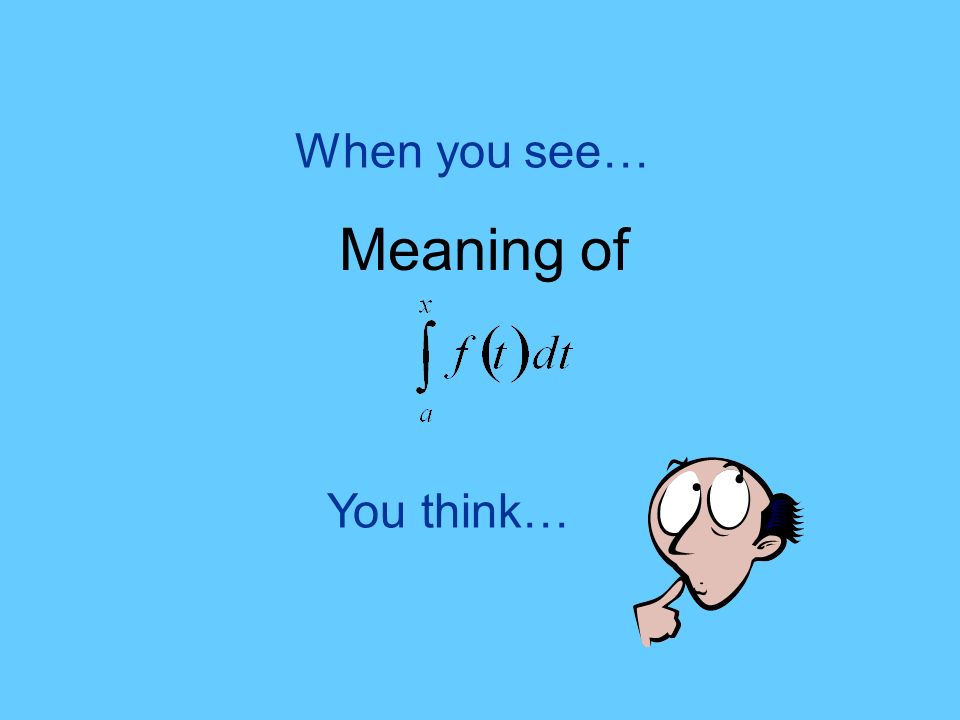 You think… When you see… Meaning of