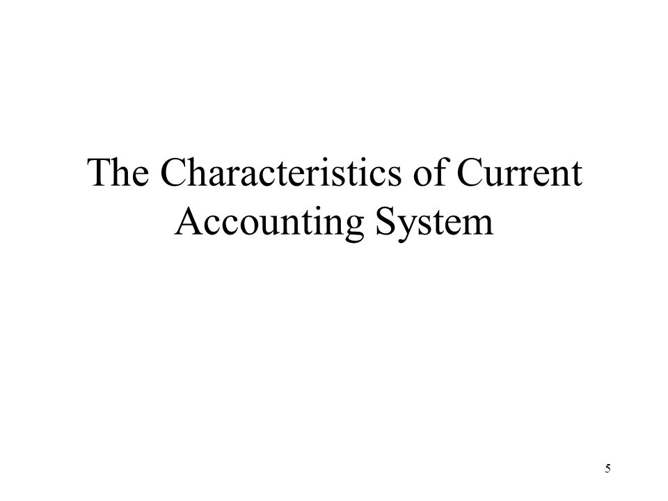 5 The Characteristics of Current Accounting System