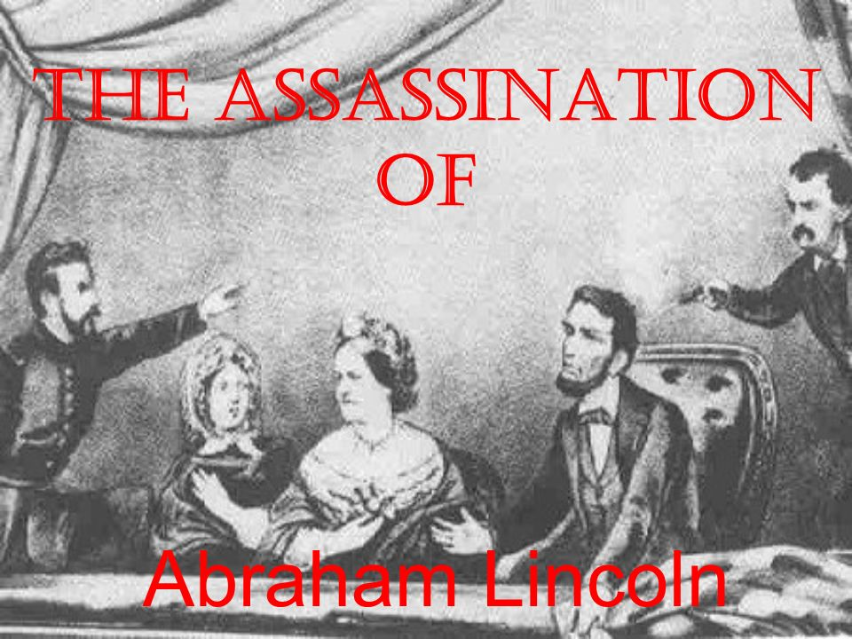 The Assassination of Abraham Lincoln