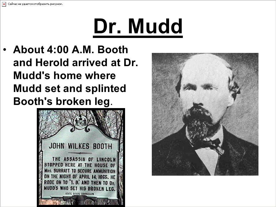 Dr. Mudd About 4:00 A.M. Booth and Herold arrived at Dr.