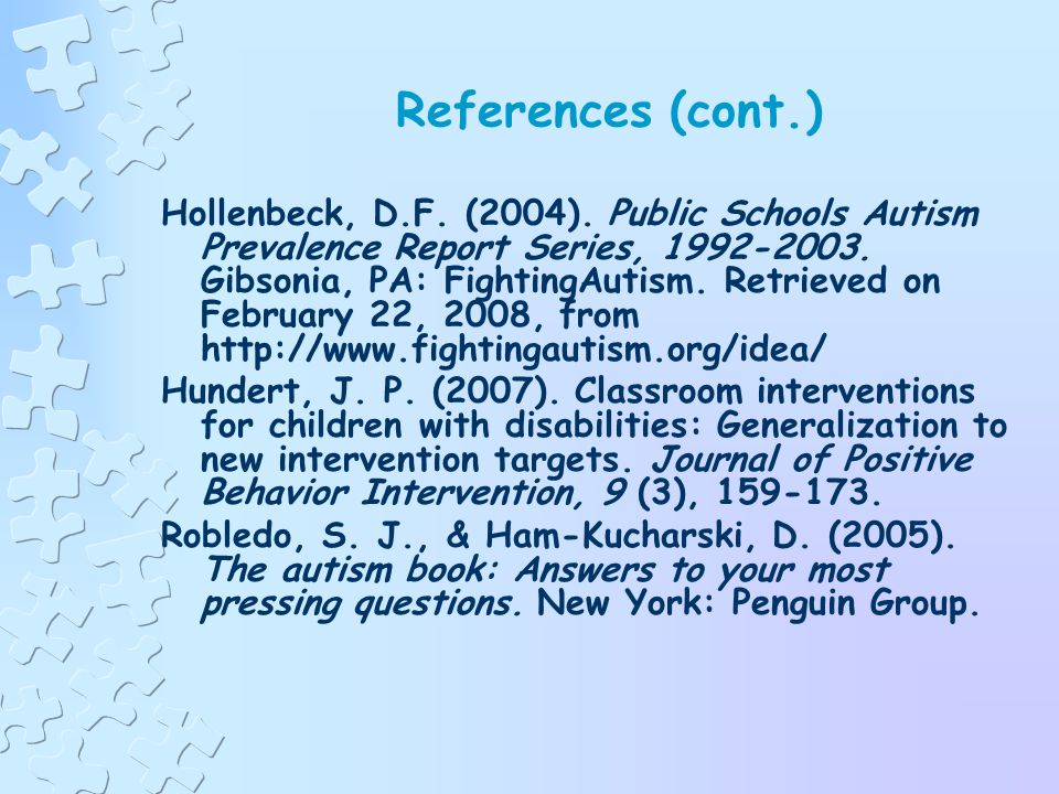 References American Academy of Pediatricians. (2007). New AAP reports help pediatricians identify and manage autism earlier. Retrieved on February 22,