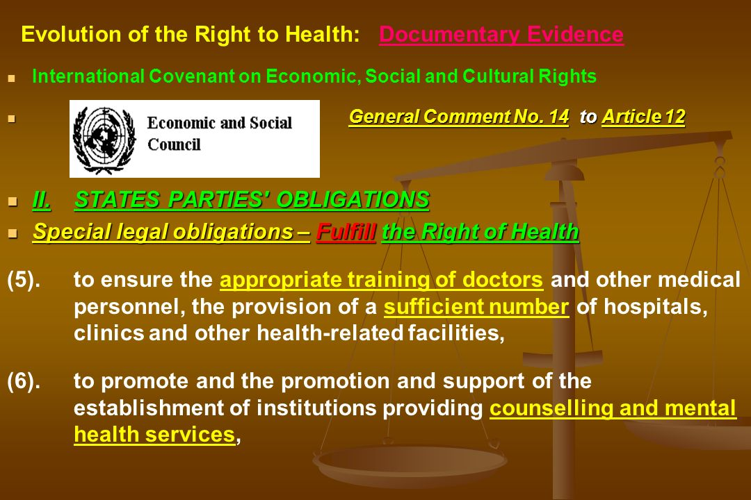 International Covenant on Economic, Social and Cultural Rights General Comment No. 14 to Article 12 II.STATES PARTIES' OBLIGATIONS Special legal oblig