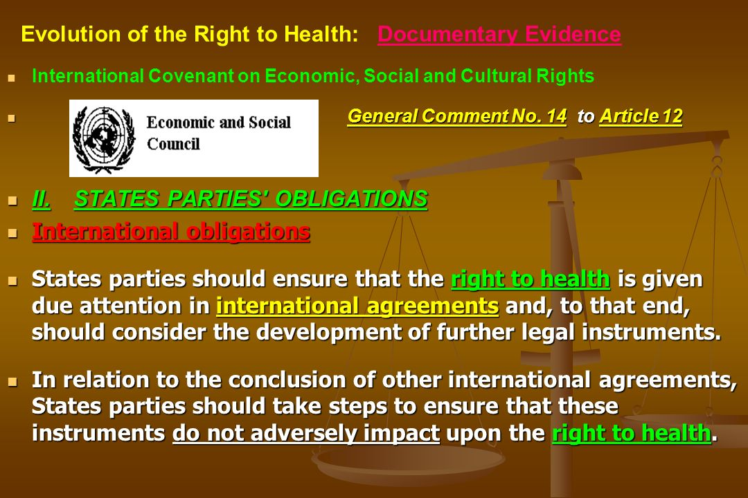 International Covenant on Economic, Social and Cultural Rights General Comment No. 14 to Article 12 II.STATES PARTIES' OBLIGATIONS International oblig