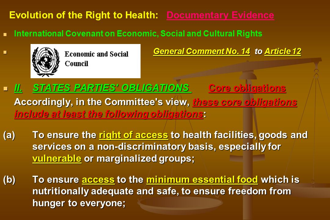 International Covenant on Economic, Social and Cultural Rights General Comment No. 14 to Article 12 II.STATES PARTIES' OBLIGATIONS Core obligations Ac