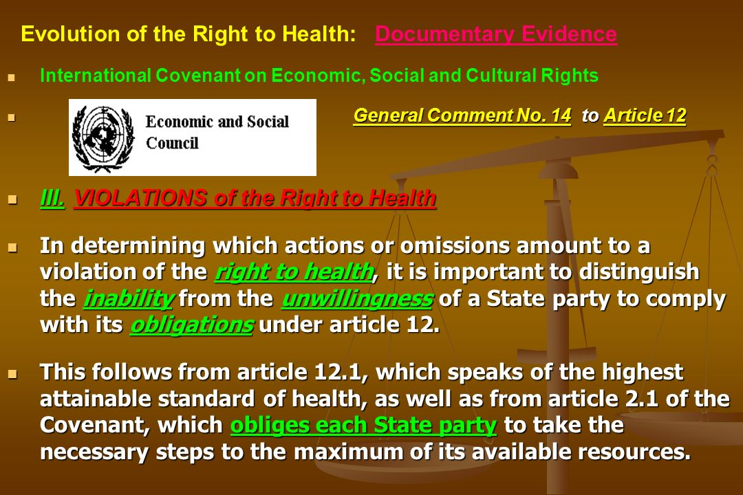 International Covenant on Economic, Social and Cultural Rights General Comment No. 14 to Article 12 III.VIOLATIONS of the Right to Health In determini
