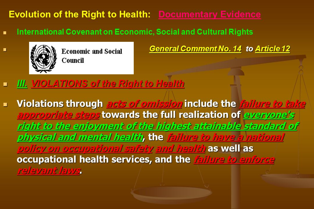 International Covenant on Economic, Social and Cultural Rights General Comment No. 14 to Article 12 III.VIOLATIONS of the Right to Health Violations t