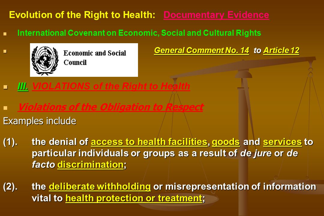 International Covenant on Economic, Social and Cultural Rights General Comment No. 14 to Article 12 III.VIOLATIONS of the Right to Health Violations o