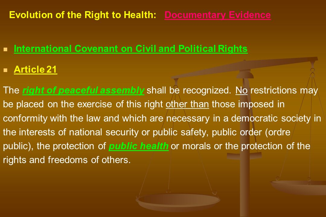 Evolution of the Right to Health: Documentary Evidence International Covenant on Civil and Political Rights Article 21 The right of peaceful assembly