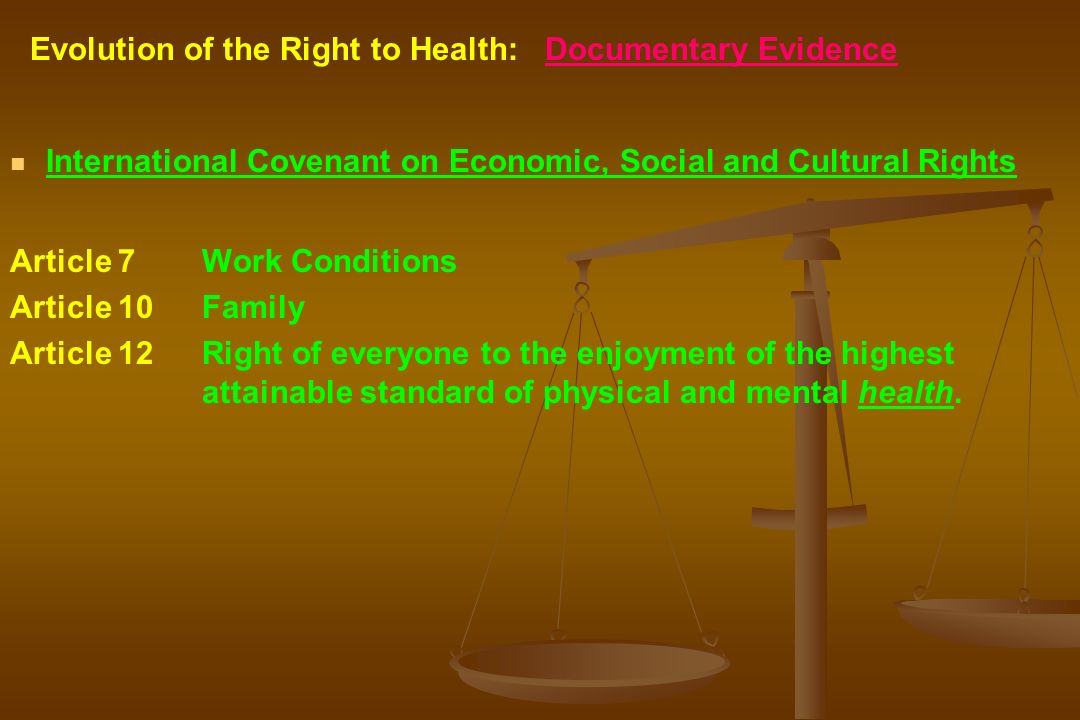 Evolution of the Right to Health: Documentary Evidence International Covenant on Economic, Social and Cultural Rights Article 7Work Conditions Article