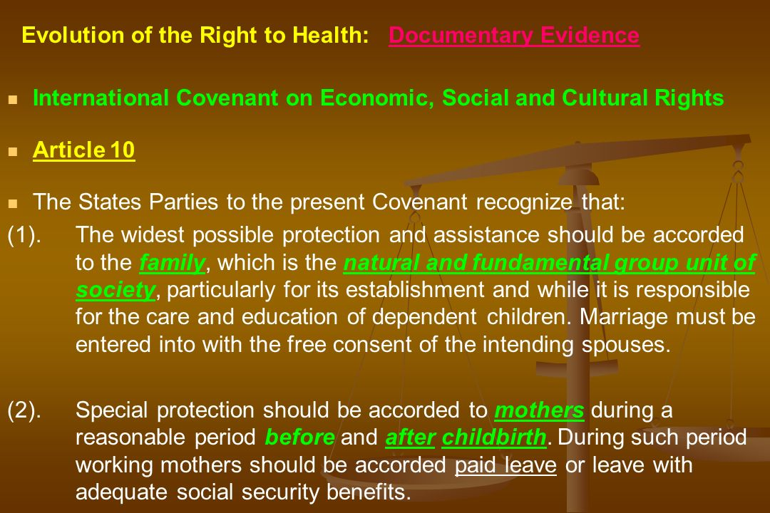 Evolution of the Right to Health: Documentary Evidence International Covenant on Economic, Social and Cultural Rights Article 10 The States Parties to