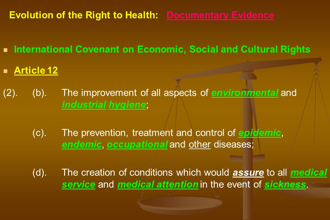 Evolution of the Right to Health: Documentary Evidence International Covenant on Economic, Social and Cultural Rights Article 12 (2).(b).The improveme