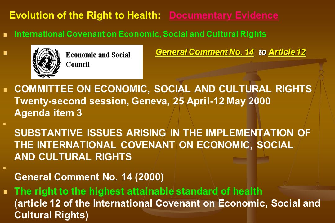 International Covenant on Economic, Social and Cultural Rights General Comment No. 14 to Article 12 COMMITTEE ON ECONOMIC, SOCIAL AND CULTURAL RIGHTS
