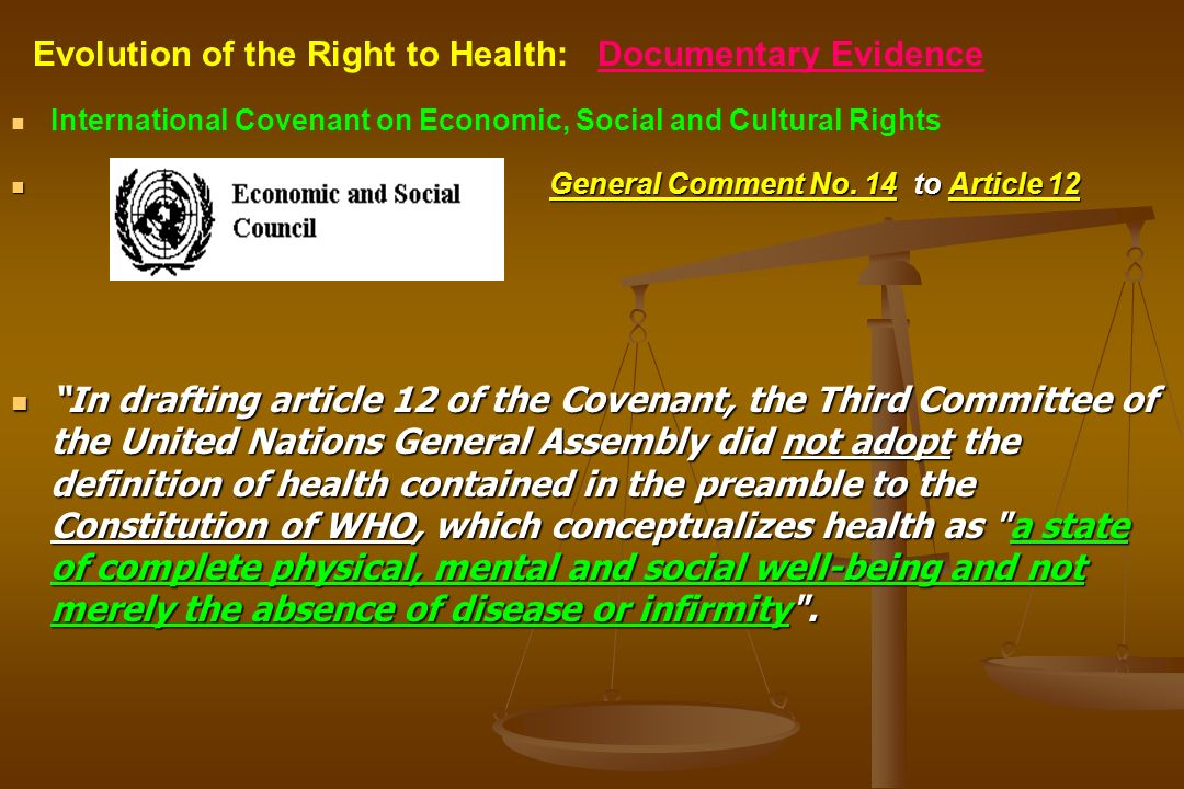 International Covenant on Economic, Social and Cultural Rights General Comment No. 14 to Article 12 In drafting article 12 of the Covenant, the Third