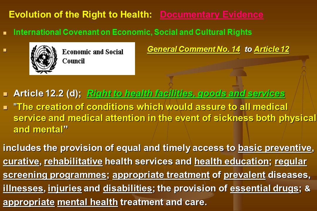 International Covenant on Economic, Social and Cultural Rights General Comment No. 14 to Article 12 Article 12.2 (d); Right to health facilities, good