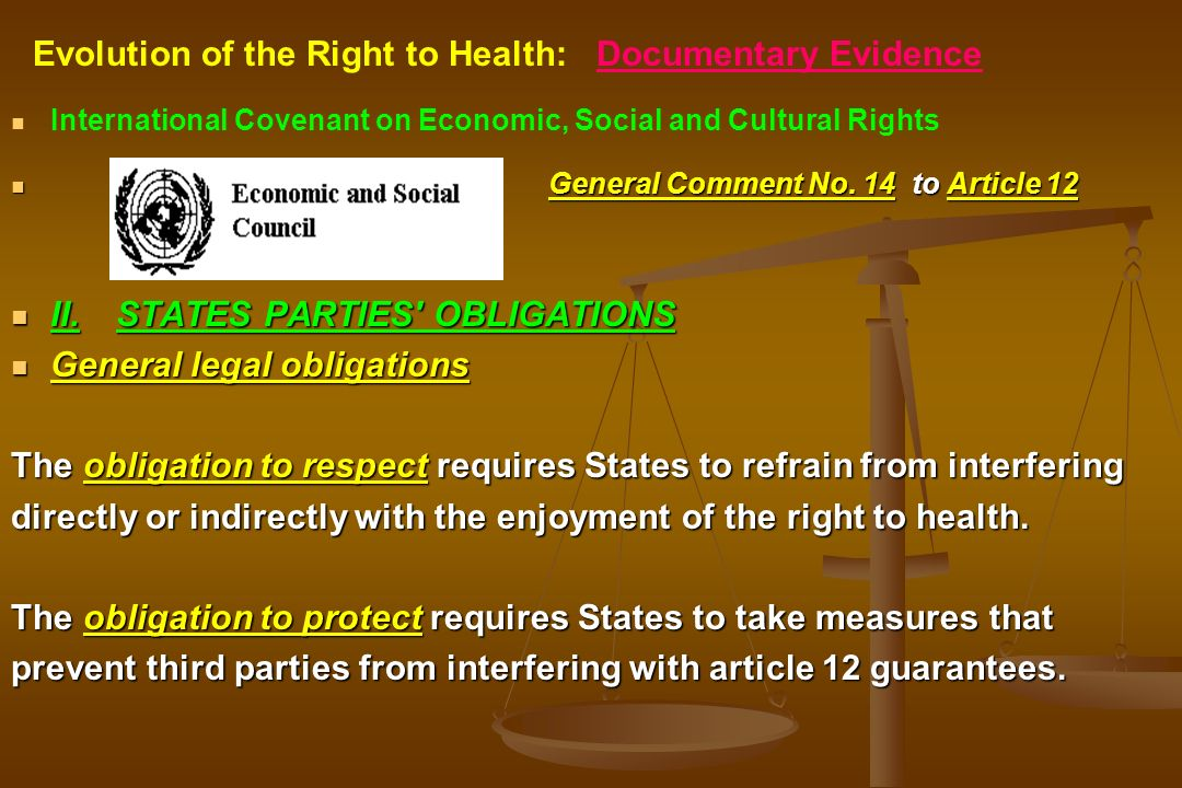 International Covenant on Economic, Social and Cultural Rights General Comment No. 14 to Article 12 II.STATES PARTIES' OBLIGATIONS General legal oblig